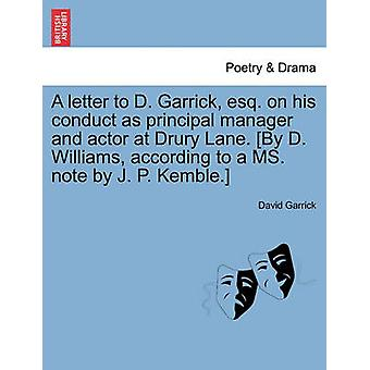 A letter to D. Garrick esq. on his conduct as principal manager and actor at Drury Lane. By D. Williams according to a MS. note by J. P. Kemble. by Garrick & David