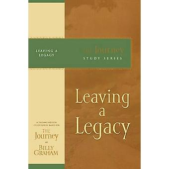 Leaving a Legacy by Billy Graham