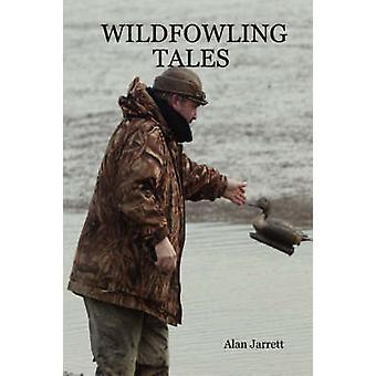 Wildfowling Tales by Jarrett & Alan