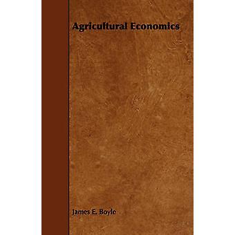 Agricultural Economics by Boyle & James E.