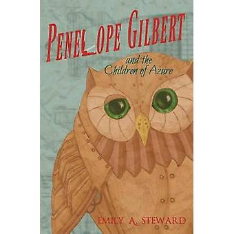 Penelope Gilbert and the Children of Azure by Steward & Emily