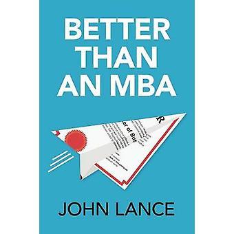 Better Than An MBA by Lance & John