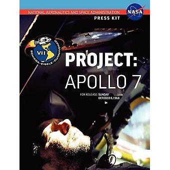 Apollo 7 The Official NASA Press Kit by NASA