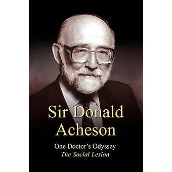 One Doctors Odyssey The Social Lesion door Acheson & Donaldson