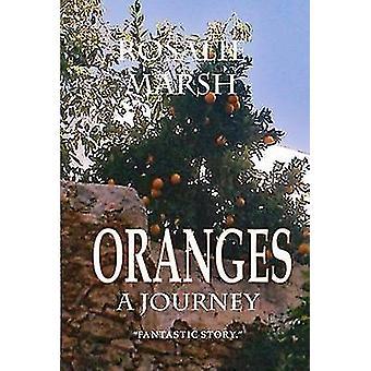 ORANGES A Journey by Marsh & Rosalie