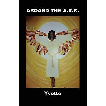 ABOARD THE ARK by Yvette