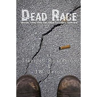 Dead Race Book 1 in the Second Society Series by Robertson & Sterling
