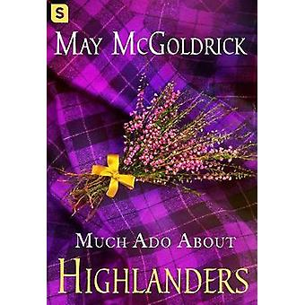 Much Ado about Highlanders by McGoldrick & May