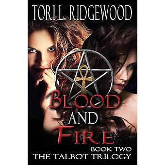 Blood and Fire by Ridgewood & Tori L.