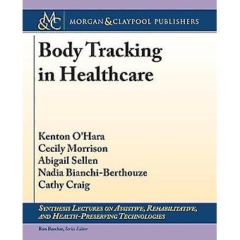 Body Tracking in Healthcare by OHara & Kenton