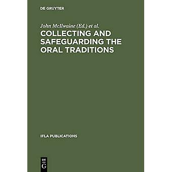 Collecting and Safeguarding the Oral Traditions by McIlwaine & John