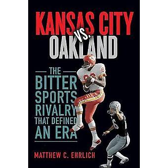 Kansas City vs. Oakland - The Bitter Sports Rivalry That Defined an Er
