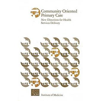 Community Oriented Primary Care - New Directions for Health Services D