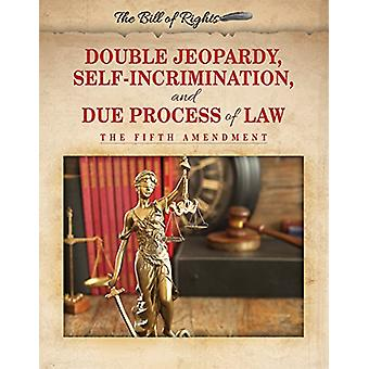 Double Jeopardy - Self-Incrimination - and Due Process of Law - The Fi