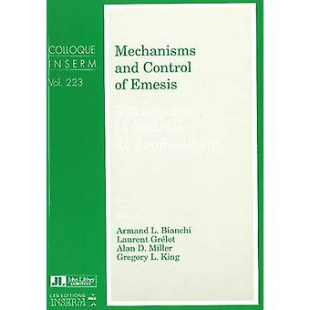 Mechanisms and Control of Emesis by Armand L. Bianchi - etc. - 978086