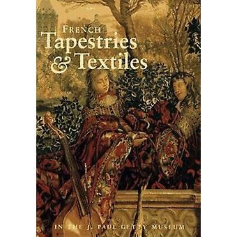French Tapestries and Textiles in the J.Paul Getty Museum by Charissa