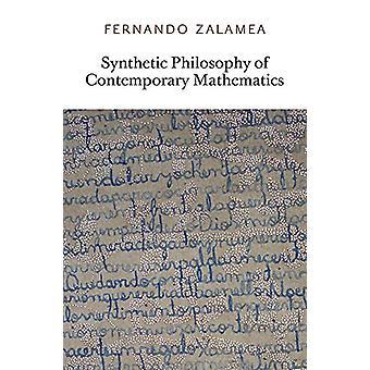 Synthetic Philosophy of Contemporary Mathematics by Fernando Zalamea