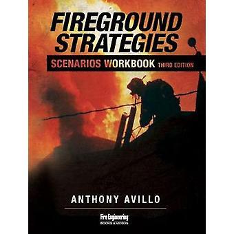 Fireground Strategies Scenarios Workbook by Anthony Avillo - 97815937