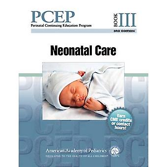 Perinatal Continuing Education Program (PCEP) - Book III - Neonatal Car