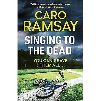 Sang til de døde av Caro Ramsay - 9781786899071 Bok