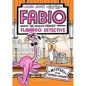 Fabio The World's Greatest Flamingo Detective - Mystery on the Ostrich