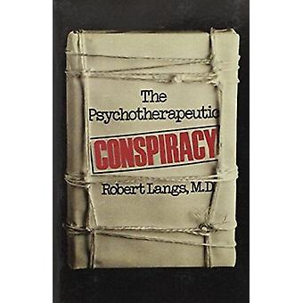 The Psychotherapeutic Conspiracy by Robert J. Langs - 9781568217314 B