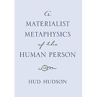 A Materialist Metaphysics of the Human Person by Hud Hudson - 9780801