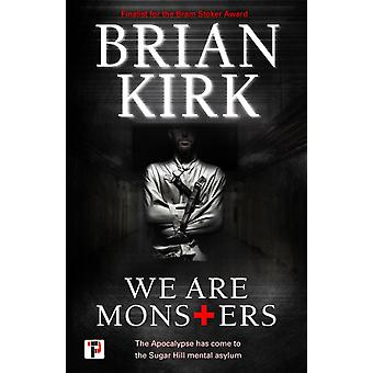 We Are Monsters by Kirk & Brian