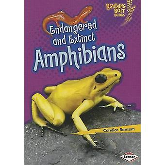Endangered and Extinct Amphibians by Candice Ransom