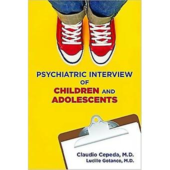 Psychiatric Interview of Children and Adolescents by Cepeda & ClaudioGotanco & Lucille