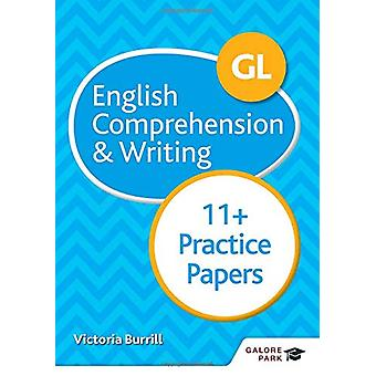 GL 11+ English Comprehension & Writing Practice Papers by Victori