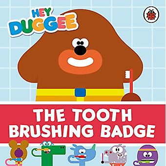 Hey Duggee - The Tooth Brushing Badge by Hey Duggee - 9781405944397 Bo
