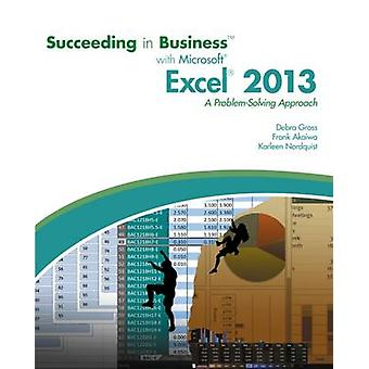 Succeeding in Business with Microsoft Excel 2013 - A Problem-Solving A