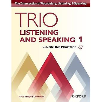 Trio Listening and Speaking Level 1 Student Book Pack with Online Practice by Savage & AliceWard & Colin