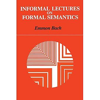 Informal Lectures on Formal� Semantics (SUNY Series in Linguistics)