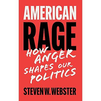 American Rage by Webster & Steven W. Indiana University