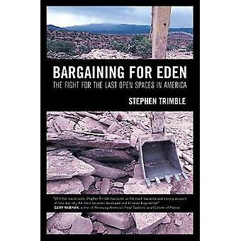 Bargaining for Eden - The Fight for the Last Open Spaces in America