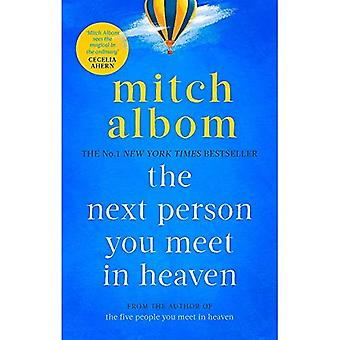 The Next Person You Meet in Heaven: The sequel to The Five People You Meet in Heaven (Heaven)