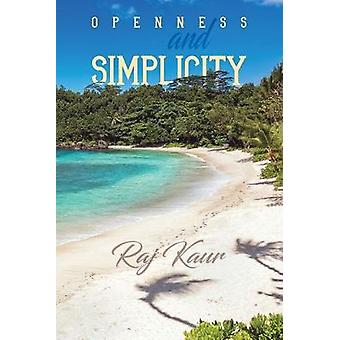 Openness and Simplicity by Raj Kaur - 9781528976916 Book