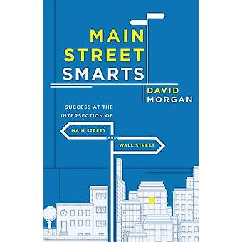 Main Street Smarts - Success at the Intersection of Main Street and Wa