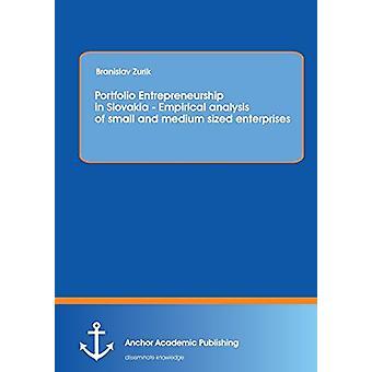 Portfolio Entrepreneurship in Slovakia - Empirical Analysis of Small