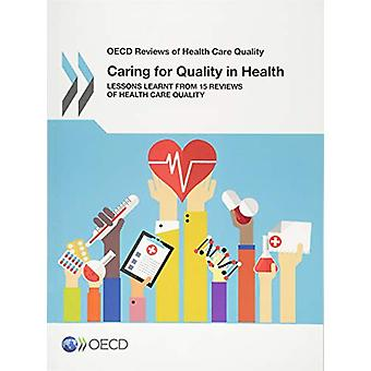 Caring for Quality in Health - Lessons Learnt from 15 Reviews of Healt