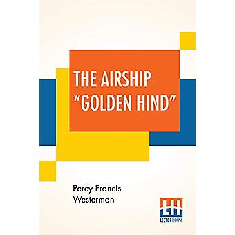 """The Airship """"Golden Hind"""" by Percy Francis Westerman - 9789"""