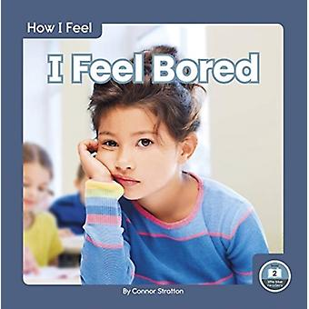 How I Feel I Feel Bored by Connor Stratton