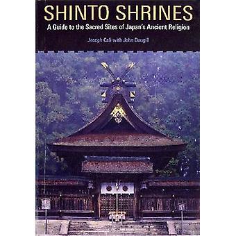 Shinto Shrines by Joseph CaliJohn Dougill