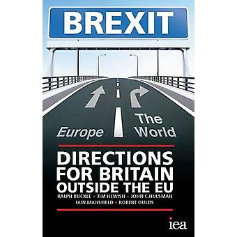 Brexit - Directions for Britain Outside the EU - 2015 by Ralph Buckle -