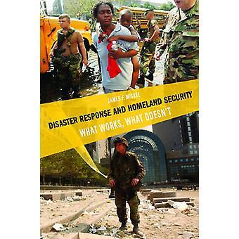 Katastrophenhilfe und Homeland Security - was funktioniert - was nicht durch