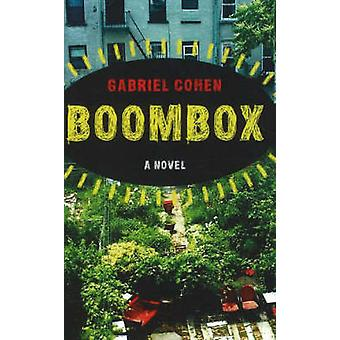 Boombox - A Novel by Gabriel Cohen - 9780897335584 Book