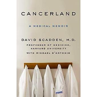 Cancerland - A Medical Memoir by Cancerland - A Medical Memoir - 978125