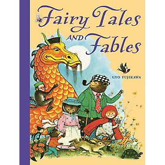 Fairy Tales and Fables by Gyo Fujikawa - 9781402756986 Book